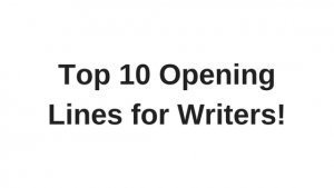 Top 10 Opening Lines for Writers & bloggers.