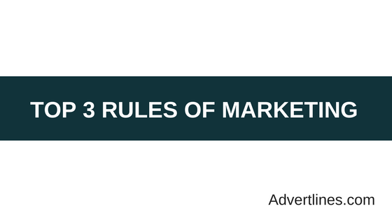 Top 3 rules of marketing